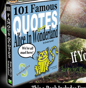 101 Famous Quotes from Alice in Wonderland - Click To Buy